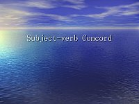 Lecture 11: Subject-Verb Concord_语法